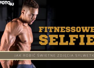 Fitnessowe selfie - jak robić świetne zdjęcia w czasie ćwiczeń