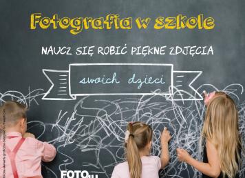 Fotografia w szkole - naucz się robić piękne zdjęcia swoich dzieci