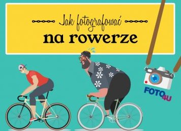 Jak fotografować na rowerze?