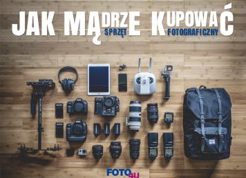 Jak mądrze kupować sprzęt fotograficzny?